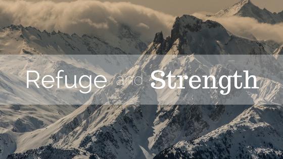 Refuge & Strength